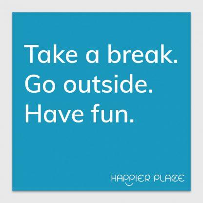 Take a break sticker - Happier Place