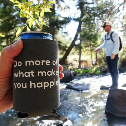 Do more of what makes you happier Neoprene Can Cooler - Happier Place