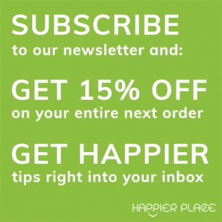 Happier Place subscribe to newsletter and get 15% off
