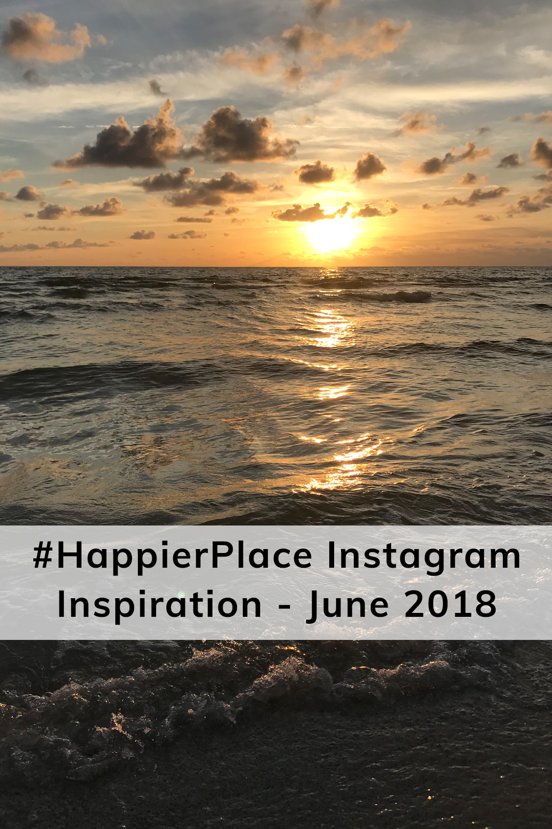 #HappierPlace Instagram Inspiration – June 2018