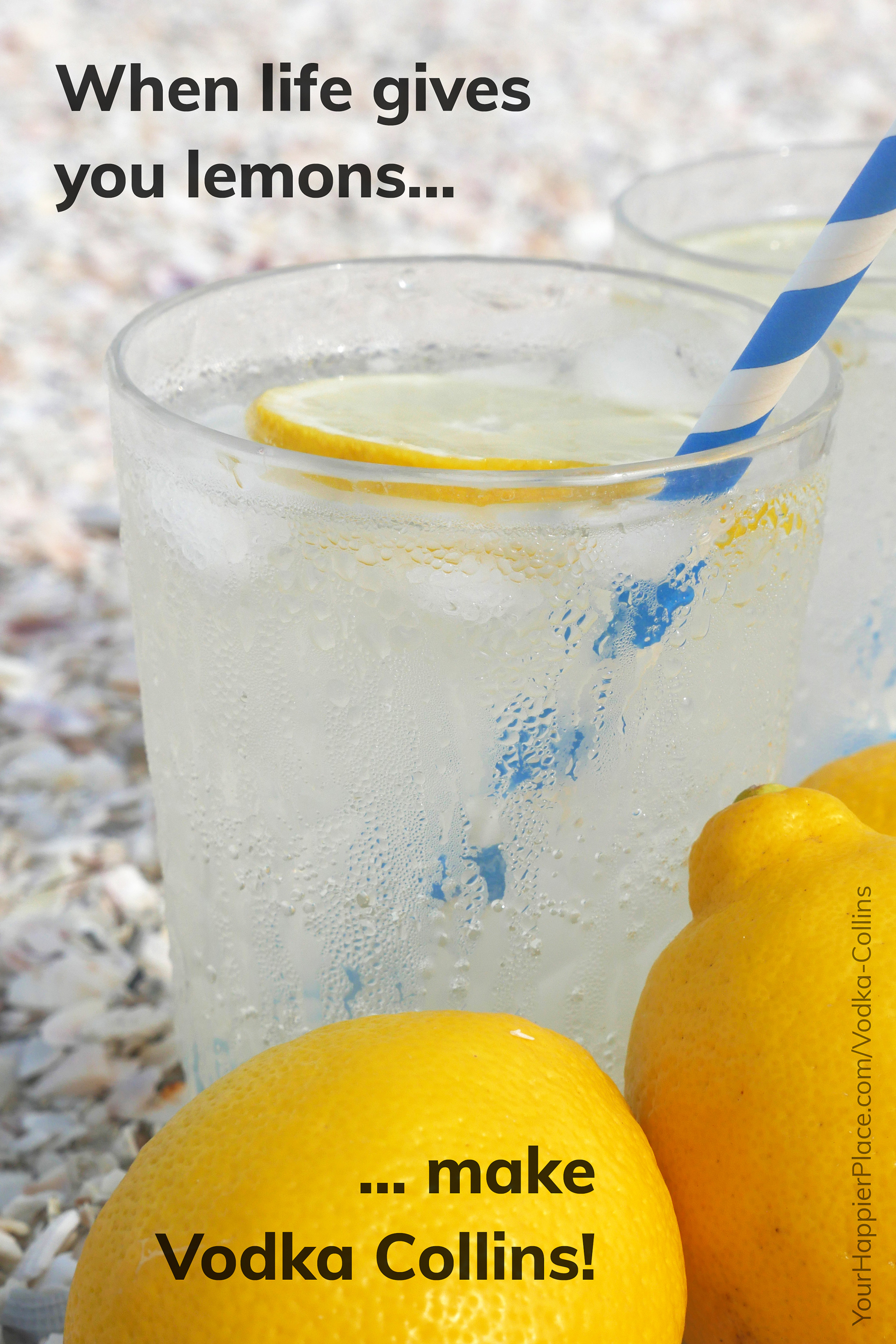 When life gives you lemons make vodka collins happier place related solutioingenieria Images