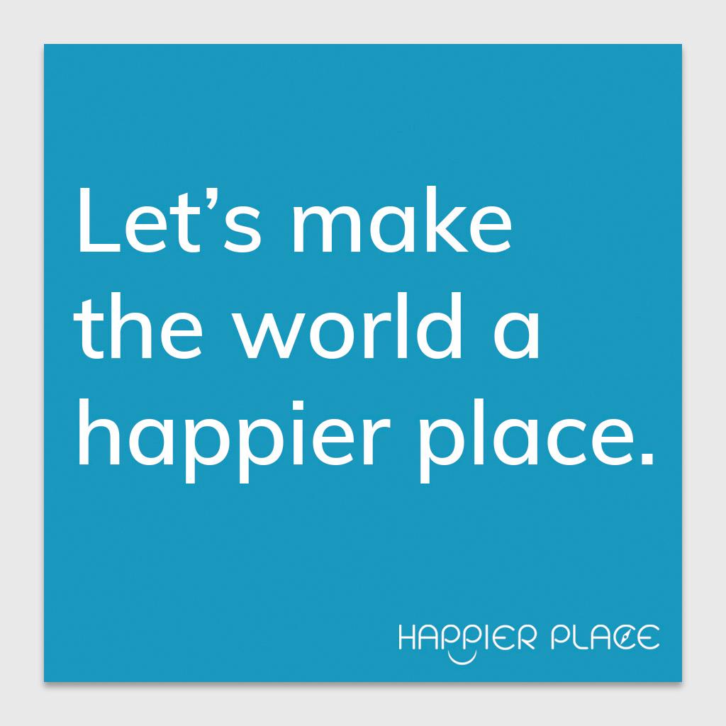 """""""Happier World"""" Sticker"""