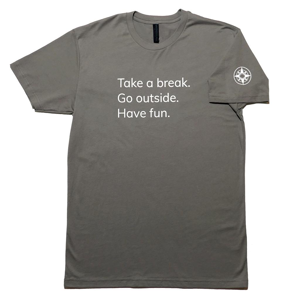 """""""Take a break. Go outside. Have fun."""" Men's T-Shirt"""