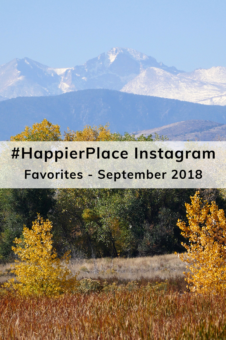 #HappierPlace Instagram Favorites – September 2018