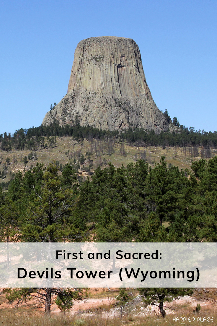 First and Sacred: Devils Tower aka Bear Lodge  First US National Monument  #Wyoming #HappierPlace #outdoors #travelguide #USA