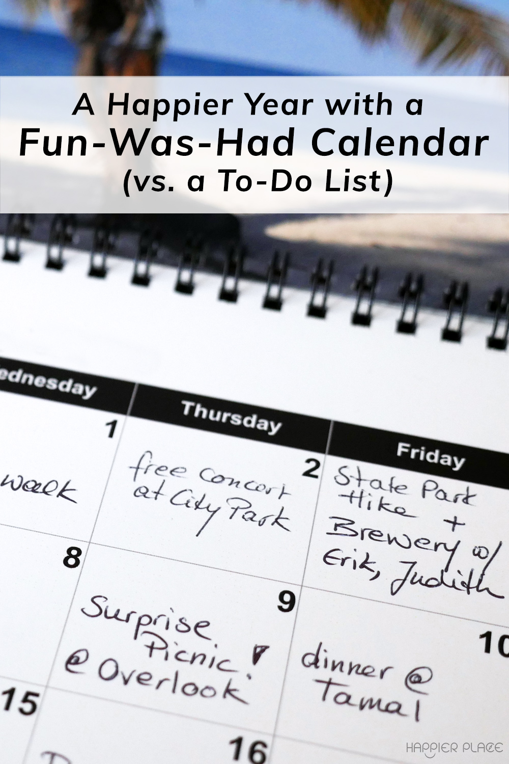 A Happier Year with a Fun-Was-Had Calendar (vs. a To-Do List)