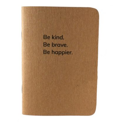 Be kind Be brave notebook - Happier Place
