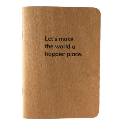 Happier World Notebook: Let's make the world a happier place pocket notebook H015-NOT-LM-NAT-DT