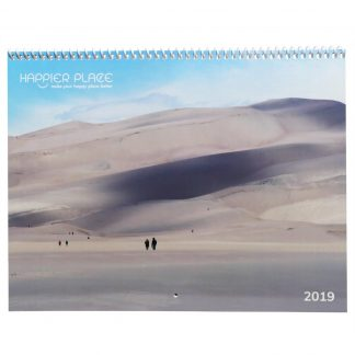 Happier Place 2019 Nature Photography Calendar front cover featuring Great Sand Dunes Colorado