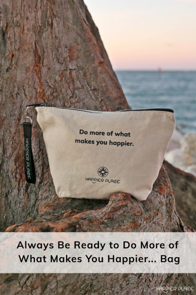 Do more of what makes you happier bag in Clearwater during sunset. Happier Place