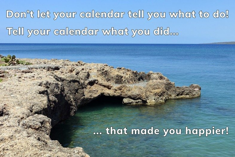 Don't let your calendar tell you what to do. Tell it what you did! - Cuba coast - HappierPlace
