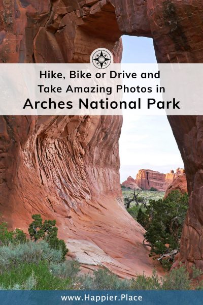 Hike, Bike or Drive and Take Amazing Photos: Arches National Park (Utah)