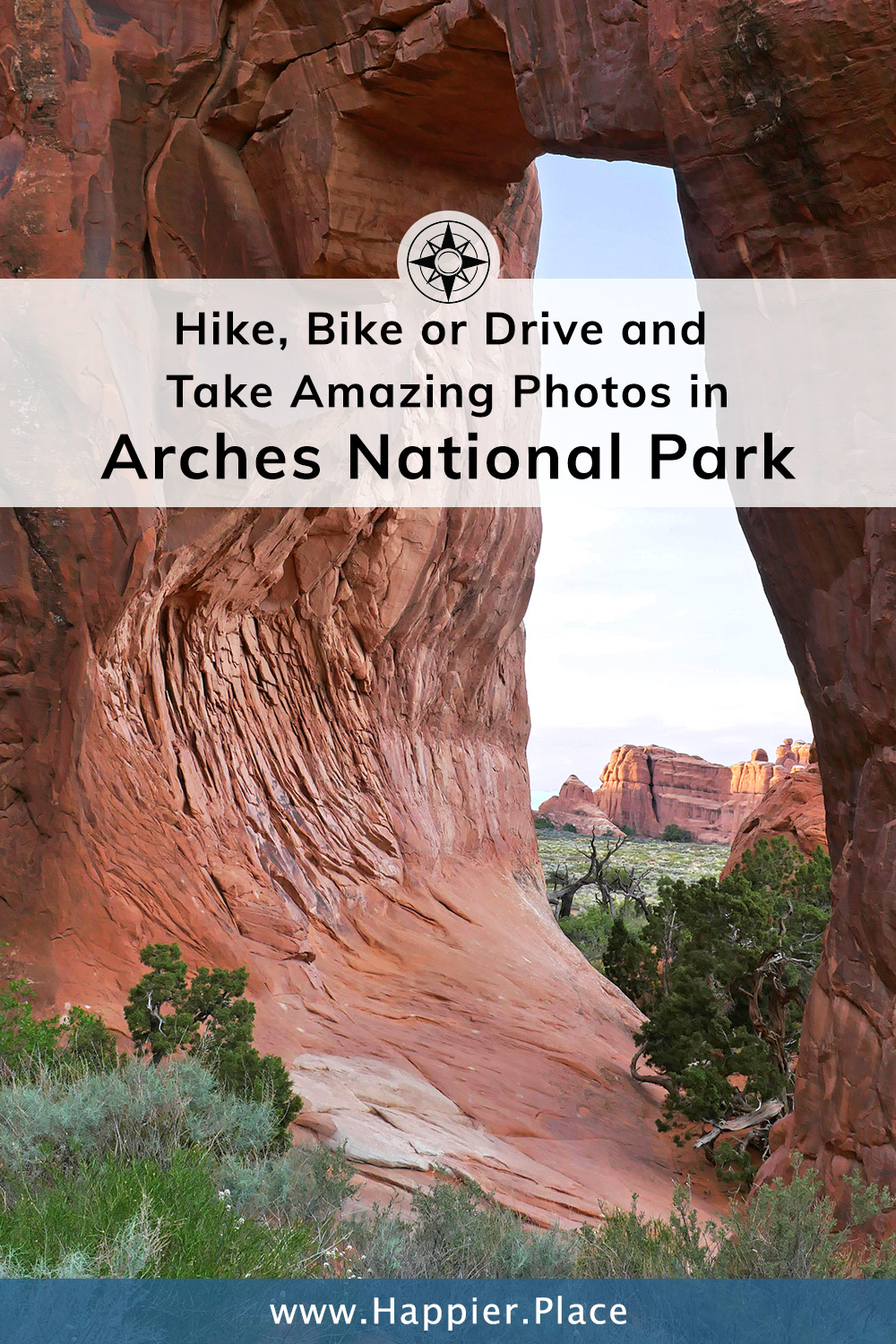 Hike, Bike or Drive and Take Amazing Photos in Arches National Park. #HappierPlace