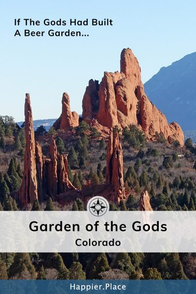 If the Gods had built a beer garden: Garden of the Gods (Colorado) - #HappierPlace