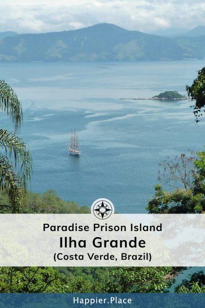 Paradise Prison Island: Ilha Grande (Costa Verde, Brazil)