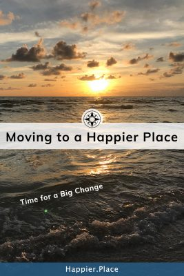 Moving to a Happier Place is a personal choice. We chose living near the beach in Florida.