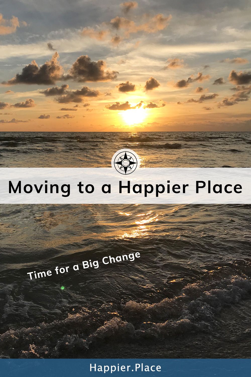 Time for a Big Change: Moving to a Happier Place