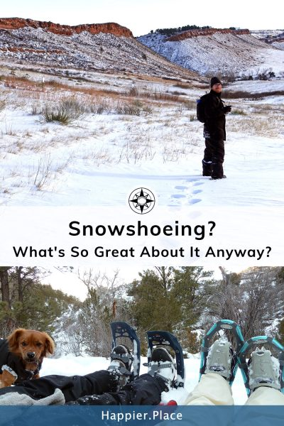 What's so great about snowshoeing anyway?