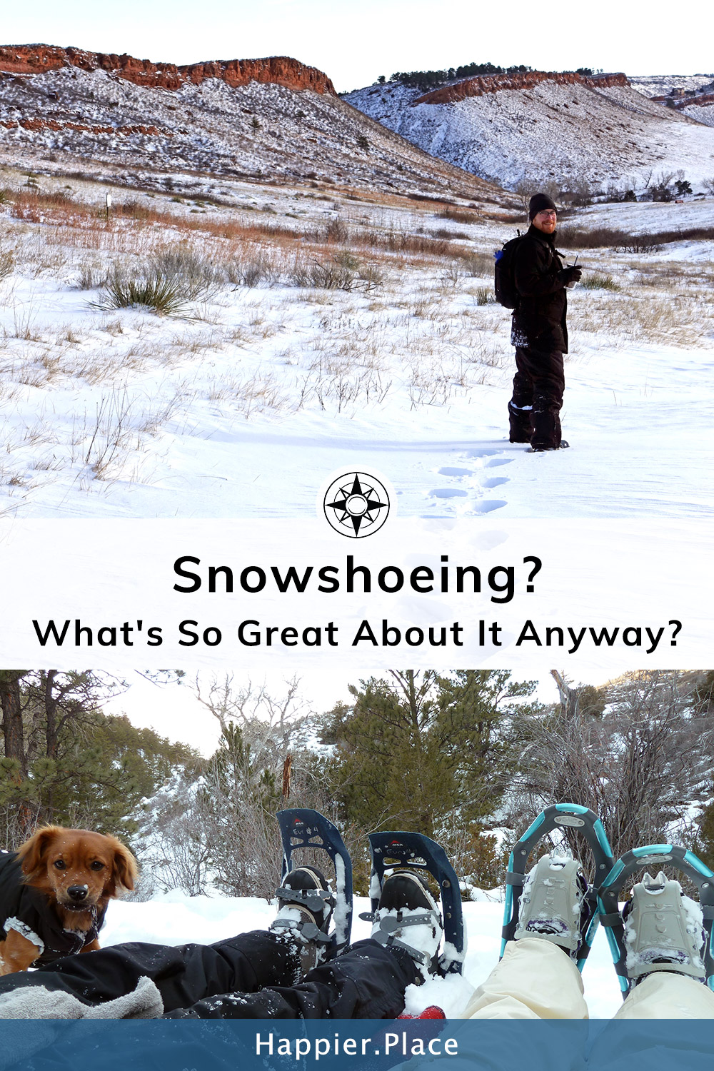 Information, tips and explanations about how to snowshoe and why it\'s the best winter sport. #HappierPlace #outdoors #snowshoeing #winter #wintersports
