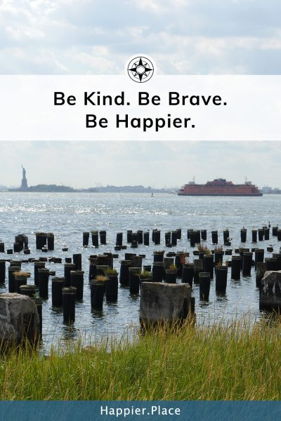 NYC statue of liberty, staten island ferry, be kind be brave be happier. Happier Place