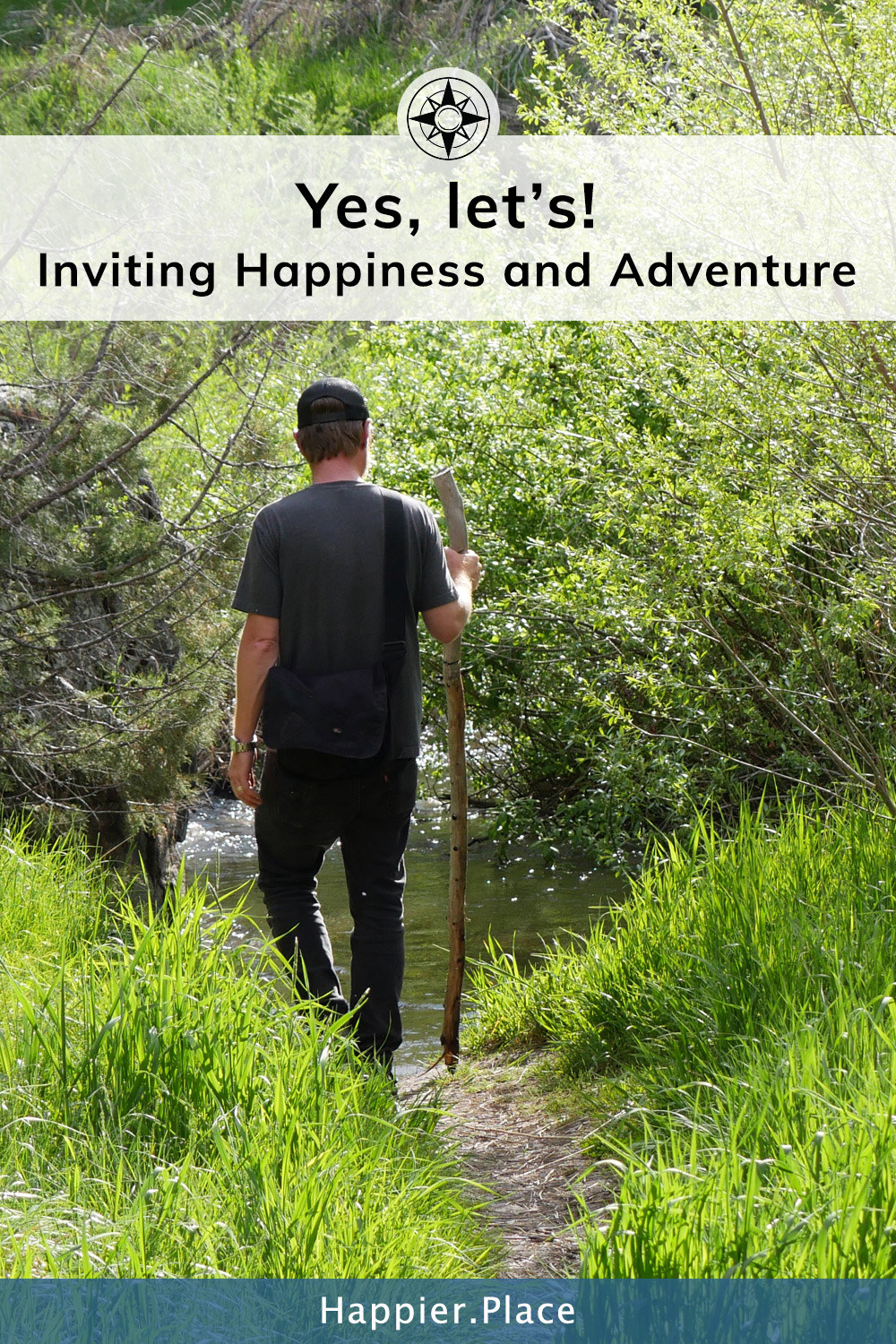 hiking, man, trail, creek, Inviting Happiness and Adventure: Yes, let's! - #HappierPlace