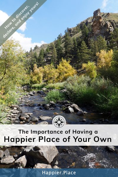 The Importance of Having a #HappierPlace of Your Own - and how to find it, declare it and get the most out of it! #happiness #selfcare