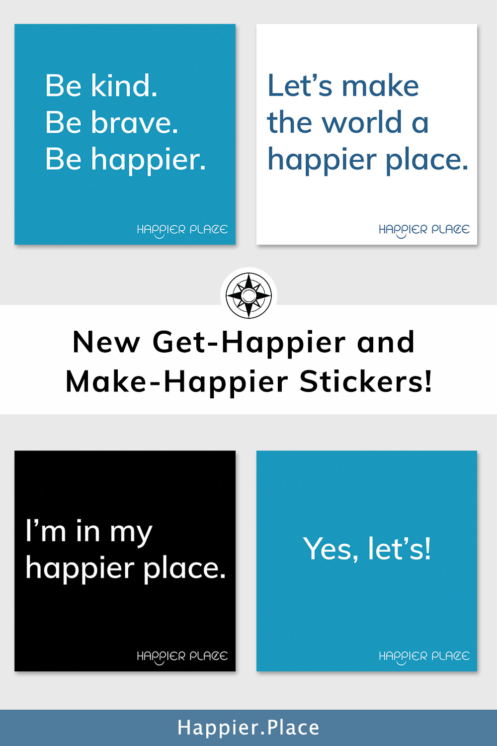 Get-Happier and Make-Happier Stickers to remind you to take care of yourself, invite fun and be kind to others and yourself!  #selfcare #happiness #HappierPlace #shopsmall
