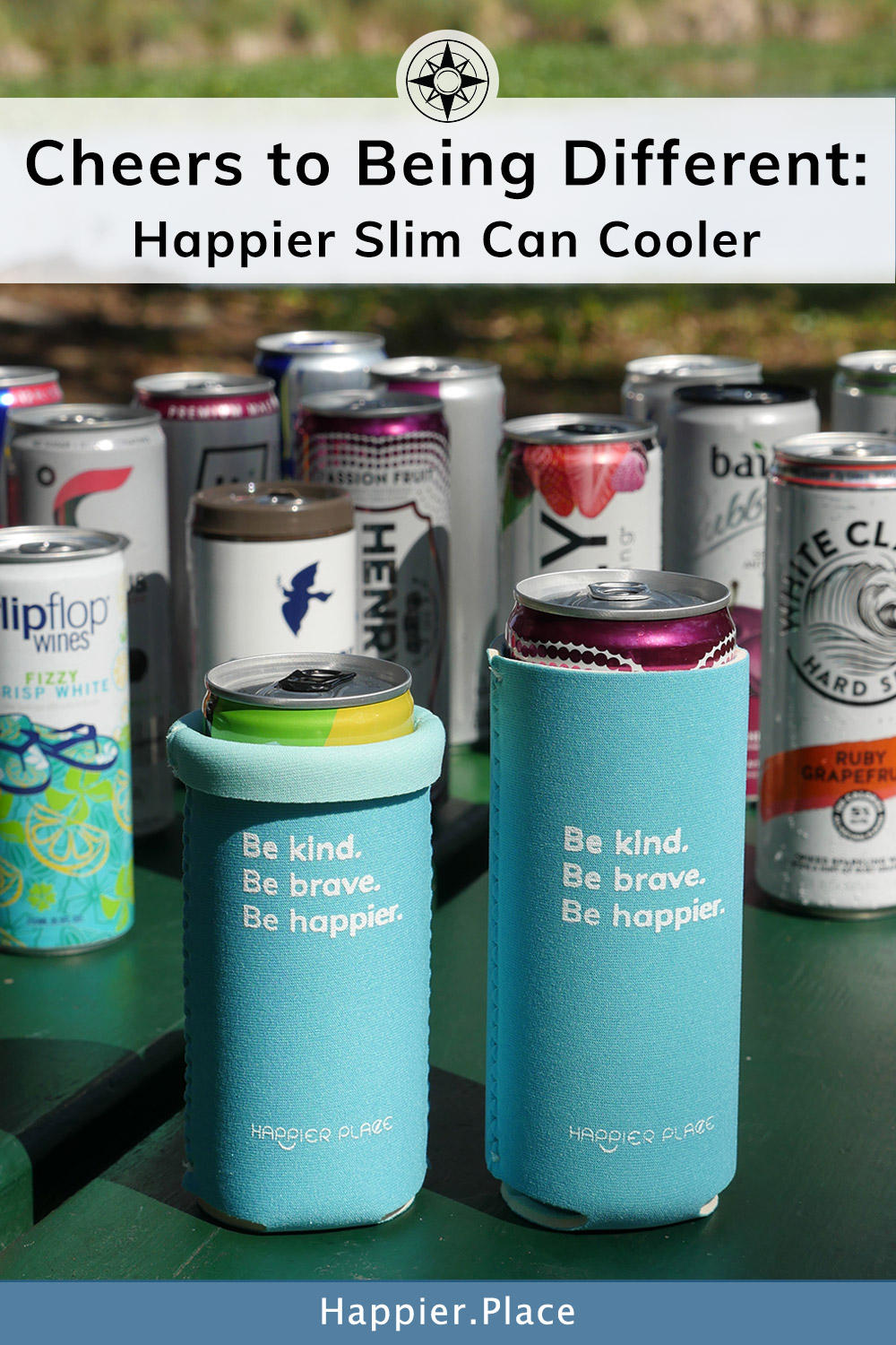 Cheers to being different: the Happier Slim Can Cooler for cool drinks and for making the world a happier place with its inspirational quote. 
