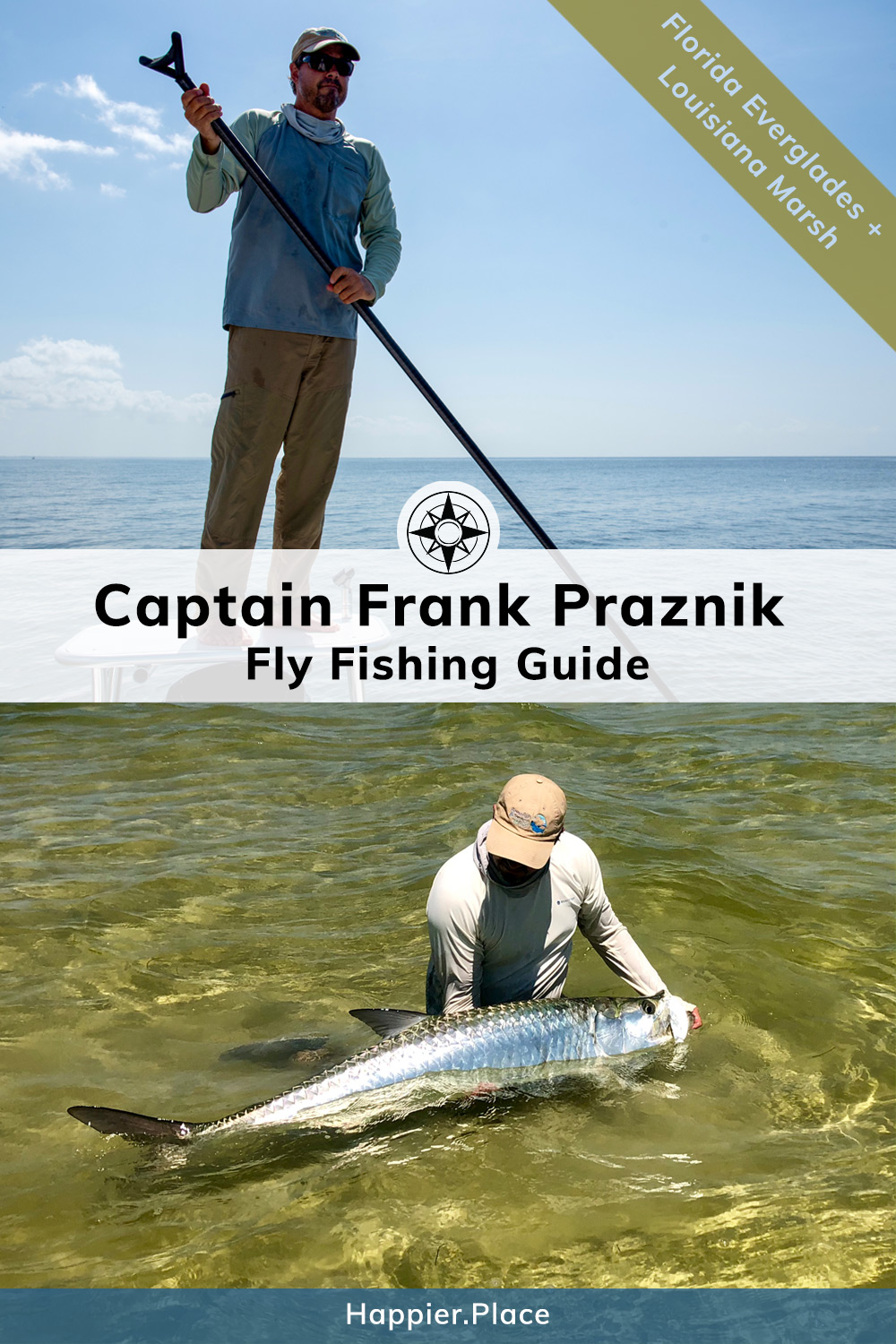 Interview with Captain Frank Praznik, Fly Fishing Guide in Louisiana Marsh and Florida Everglades. Seen guiding on his skiff platform and with a large tarpon. #flyfishing #fishing #HappierPlace #Florida #Louisiana