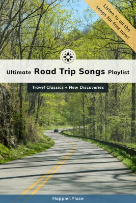 Ultimate Road Trips Songs Playlist of travel classics and new discoveries over curvy road through forest Happier Place