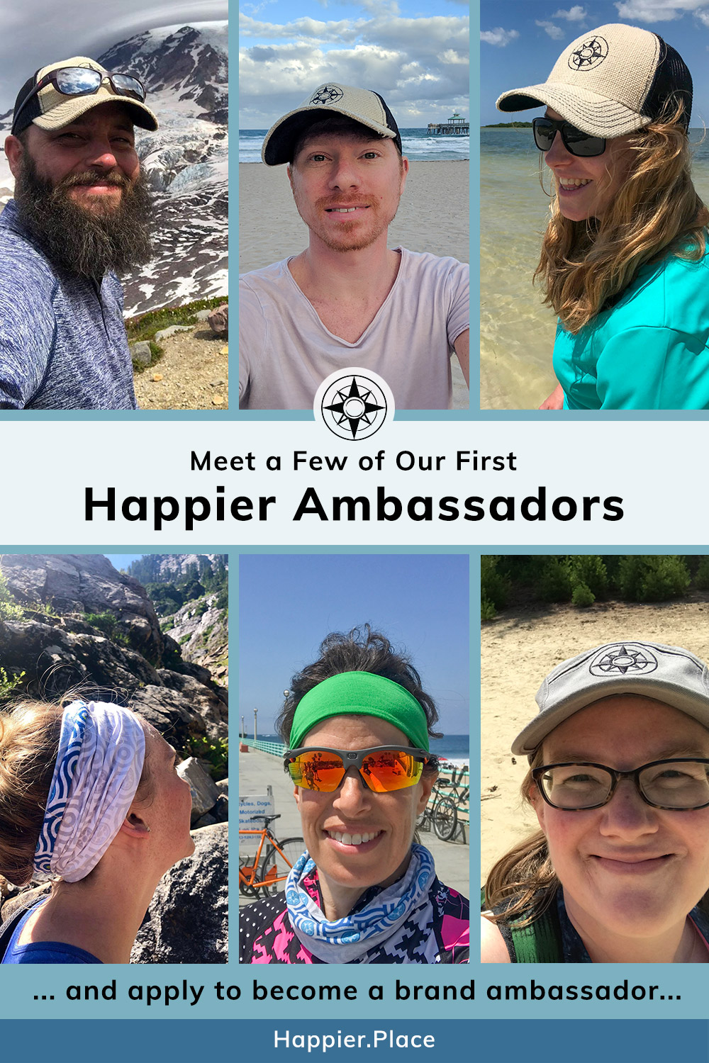 Meet our first Happier Ambassadors: Jake, Adam, Kate, Judith, Lisa, and Danielle... and apply to become a #HappierPlace #BrandAmbassador!