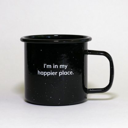 I'm in my happier place enamel metal mug, speckled black, 16 oz