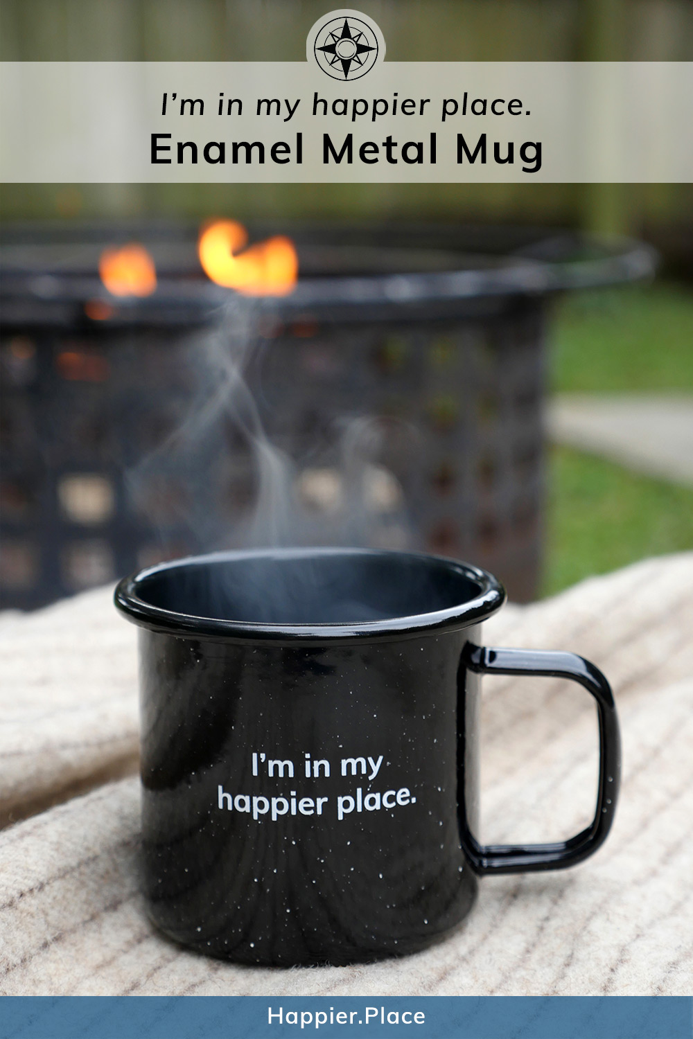 "Cozy up with the ""I'm in my happier place."" Enamel Mug"