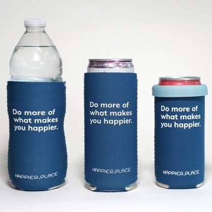 Happier Place Do more of what makes you happier slim can insulator fits bottles, small and tall slim cans