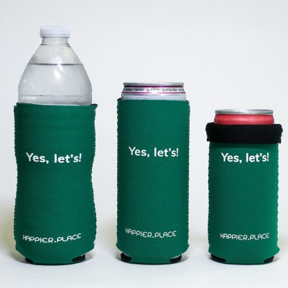 Happier Place Yes Lets slim can insulator fits bottles, small and tall cans