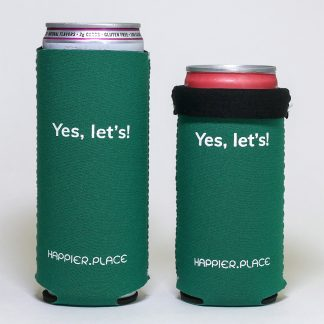 Green Happier Place Yes Let's Slim Can Cooler sized for 12 oz and 9 oz cans