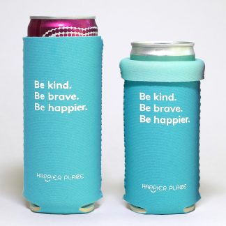 Happier Place Be Kind Be Brave Be Happier Slim Can Cooler neoprene sleeve fits 12 oz. and 9 oz. cans.