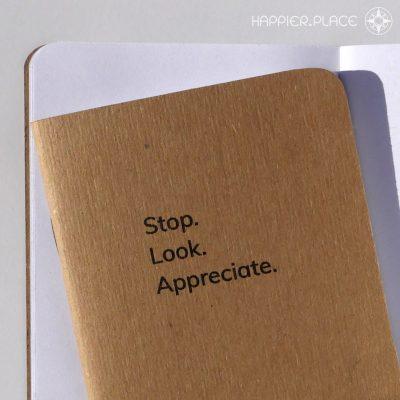 Stop Look Appreciate pocket-sized blank Notebook, Happier Place pocket-sized book