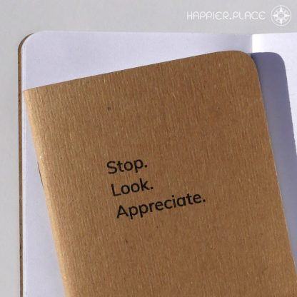 Stop Look Appreciate pocket-sized blank Notebook, Happier Place pocket-sized book