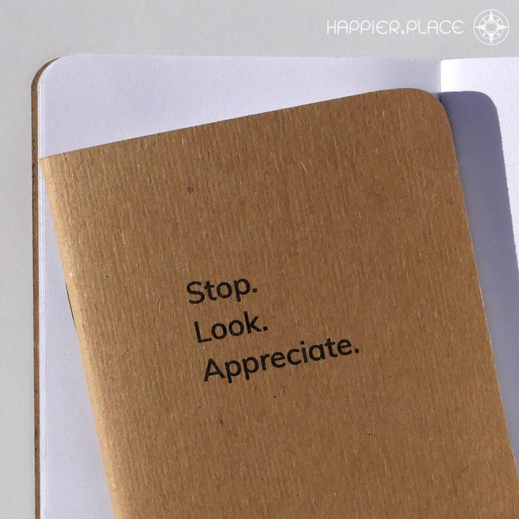"""Stop. Look. Appreciate."" Notebook (Blank)"