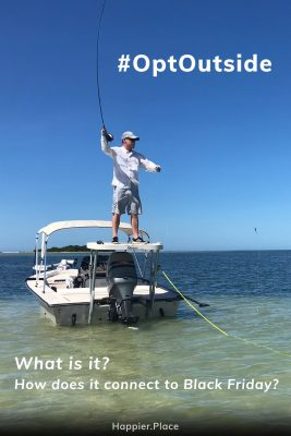 Optoutside, What is it, how does it connect to Black Friday, man flyfishing, boat, skinny water, Florida, Gulf Coast, Scott, HappierPlace