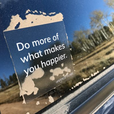 Happier Place sticker, do more of what makes you happier, car sticker