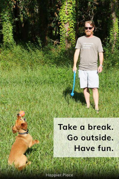 Take a break. Go outside. Have fun. Happier Place T-shirt.