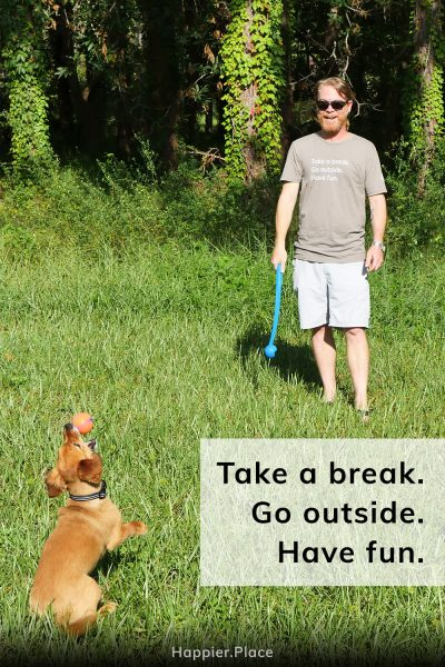 Take a break. Go outside. Have fun. Happier Place T-shirt.