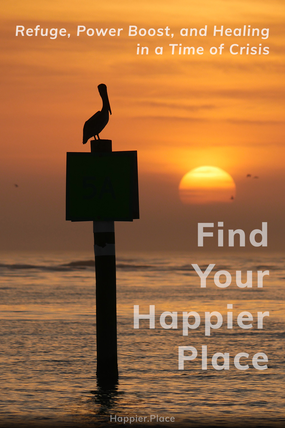 happier healthier tips: find your happier place for refuge, power boost and healing in a time of crisis
