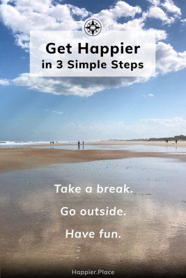 Get happier simple steps, take a break, go outside, have fun, beach, happier place