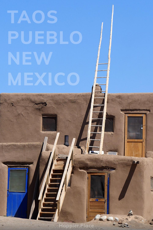 Taos Pueblo, New Mexico, adobe pueblo architecture, ladder to the sky, staircase, blue door, wooden door, Ansel Adams inspiration, Happier Place