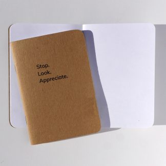 Stop Look Appreciate pocket-sized blank sustainable Notebook by Happier Place made with recycled paper and plant-based ink