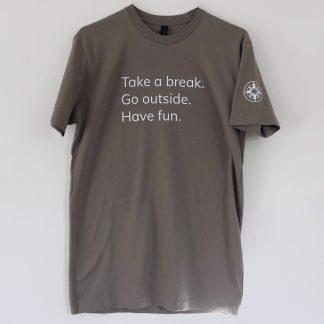Take a break Go outside Have fun t-shirt Happier Place grey