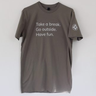 Take a break Go outside Have fun t-shirt Happier Place grey